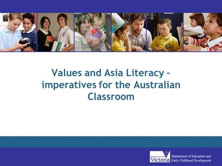 Values and Asia Literacy – imperatives for the Australian Classroom.