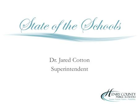 Dr. Jared Cotton Superintendent. Goal 1: High Quality Instruction Accomplishments – Implemented the new curriculum for English, Mathematics, and PE/Health.