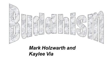 Mark Holzwarth and Kaylee Via. PART 1 BACKGROUND.