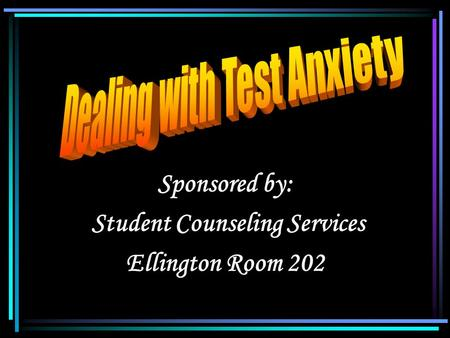 Sponsored by: Student Counseling Services Ellington Room 202.