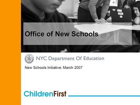 Office of New Schools New Schools Initiative: March 2007.