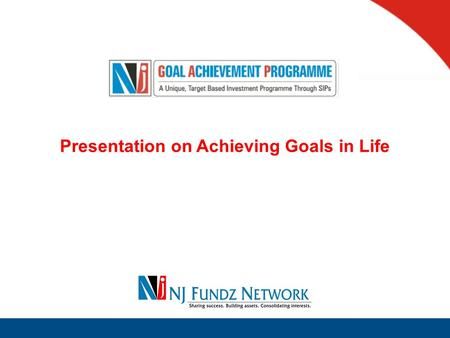 Presentation on Achieving Goals in Life. Let us begin with a little quiz 25 Years What is the Average Age when one starts Earning?
