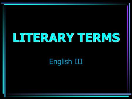 LITERARY TERMS English III A reference to a historical figure, place, or event A reference to a historical figure, place, or event.