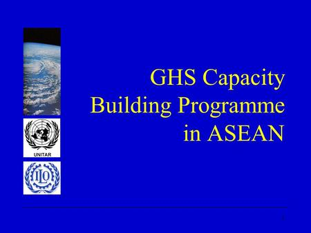 1 GHS Capacity Building Programme in ASEAN. 2 Presentation Overview 1. ASEAN GHS Capacity Building Programme 2. Suggestions for Developing Legal Strategies.