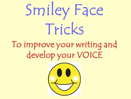 To improve your writing and develop your VOICE