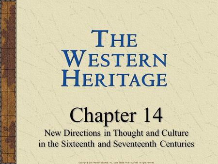 Chapter 14 New Directions in Thought and Culture in the Sixteenth and Seventeenth Centuries Chapter 14 New Directions in Thought and Culture in the Sixteenth.