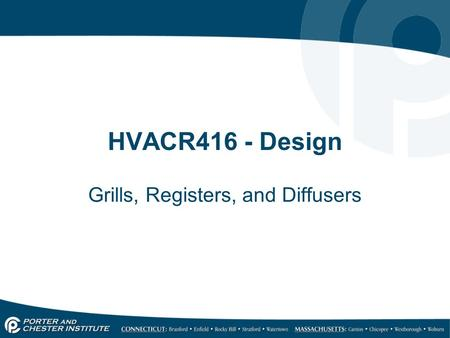 HVACR416 - Design Grills, Registers, and Diffusers.