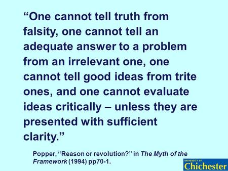 """One cannot tell truth from falsity, one cannot tell an adequate answer to a problem from an irrelevant one, one cannot tell good ideas from trite ones,"