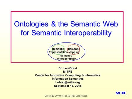 Ontologies & the Semantic Web for Semantic Interoperability