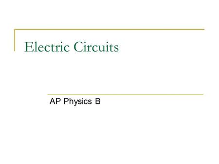 Electric Circuits AP Physics B.