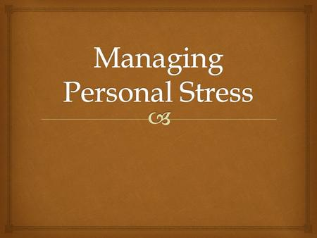   Time and Stress Management: is one of the most important and yet neglected aspect of the American corporate world. Time & Stress Management.
