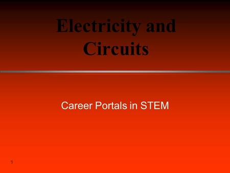 1 1 Electricity and Circuits Career Portals in STEM.