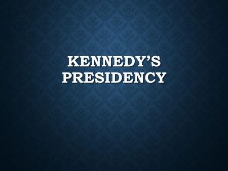 KENNEDY'S PRESIDENCY. DO NOW How does TV influence society today? How does TV influence society today? Provide two examples of how TV could impact society.