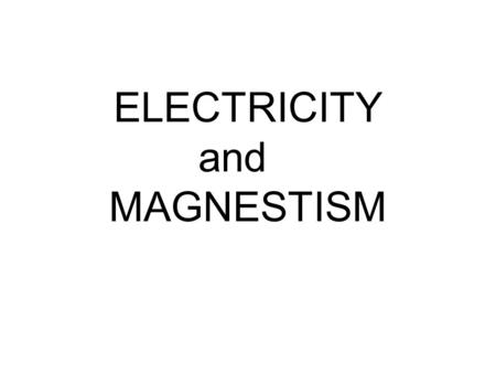 ELECTRICITY and MAGNESTISM