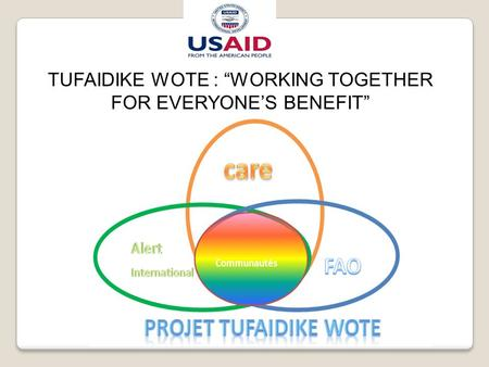 "TUFAIDIKE WOTE : ""WORKING TOGETHER FOR EVERYONE'S BENEFIT"""
