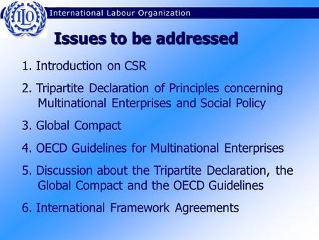 M1.1.1 1. Introduction on CSR 2. Tripartite Declaration of Principles concerning Multinational Enterprises and Social Policy 3. Global Compact 4. OECD.