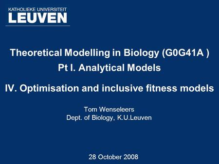 Tom Wenseleers Dept. of Biology, K.U.Leuven