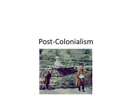 Post-Colonialism. Learning Target Understanding the historical setting of The Secret with respect to the aftermath of colonialism in India.