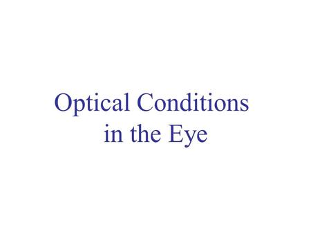 Optical Conditions in the Eye. Marmor & Ravin, 1997, p.3. Eye ball.
