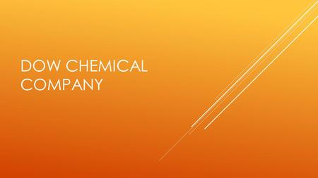DOW CHEMICAL COMPANY. I was beginning to live with the gift of what it means to be underestimated. What happens when the world often assumes, before you've.