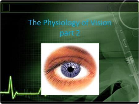 The Physiology of Vision part 2. Defects of image forming 1- Hyperopia ( farsightedness) : -Is a defect in which the eye-ball is shorter than normal.