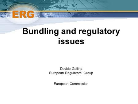 ©Ofcom Bundling and regulatory issues Davide Gallino European Regulators' Group European Commission.