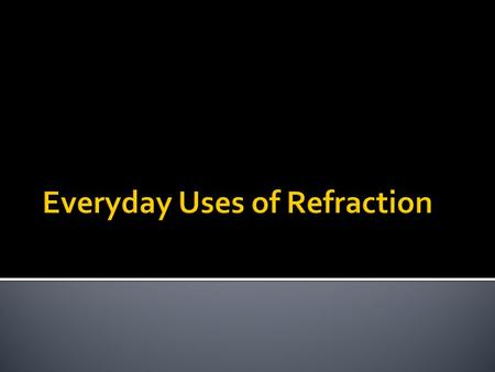  What is refraction?  Refraction is the bending of a light when it enters a medium where the speed of light is different. When a light ray passes from.