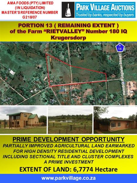 PRIME DEVELOPMENT OPPORTUNITY PARTIALLY IMPROVED AGRICULTURAL LAND EARMARKED FOR HIGH DENSITY RESIDENTIAL DEVELOPMENT INCLUDING SECTIONAL TITLE AND CLUSTER.