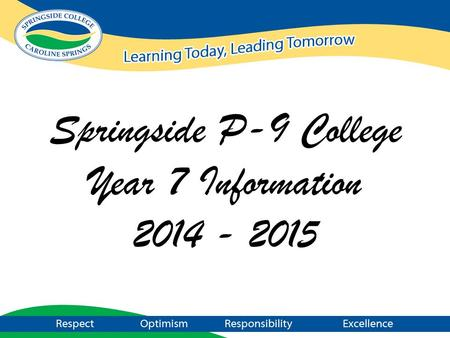 Springside P-9 College Year 7 Information
