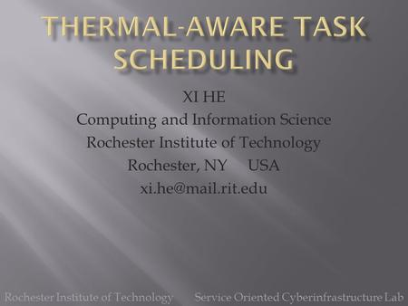 XI HE Computing and Information Science Rochester Institute of Technology Rochester, NY USA Rochester Institute of Technology Service.