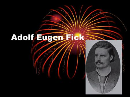 Adolf Eugen Fick. Invention Fick invented the contact lens. Born : September 3 rd 1829. Died :August 21 st 1901. The contact lens had been around for.
