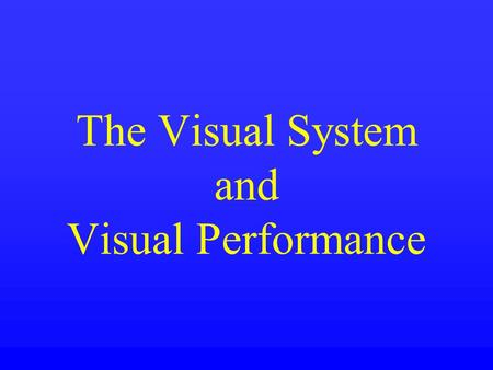 The Visual System and Visual Performance. The Visible Spectrum.