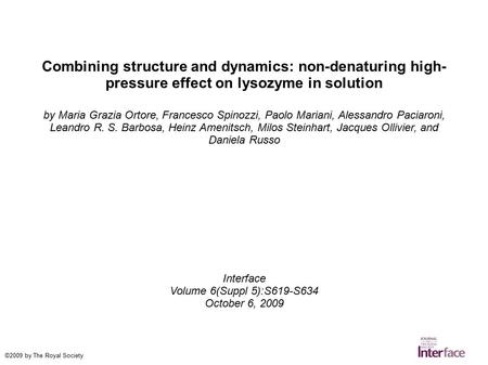 Combining structure and dynamics: non-denaturing high- pressure effect on lysozyme in solution by Maria Grazia Ortore, Francesco Spinozzi, Paolo Mariani,