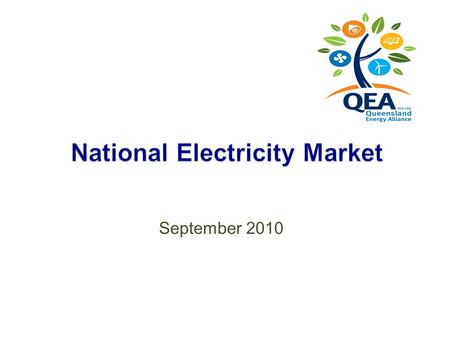 September 2010.  In 1998 Queensland Electricity customers exceeding 40GWH were given the opportunity to enter the National Electricity Market (NEM).