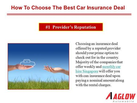 #1 Provider's Reputation How To Choose The Best Car Insurance Deal Choosing an insurance deal offered by a reputed provider should your prime option to.