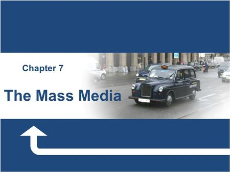 Chapter 7 The Mass Media.