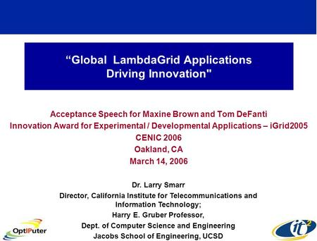 """Global LambdaGrid Applications Driving Innovation Acceptance Speech for Maxine Brown and Tom DeFanti Innovation Award for Experimental / Developmental."