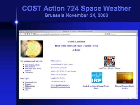 COST Action 724 Space Weather Brussels November 24, 2003.