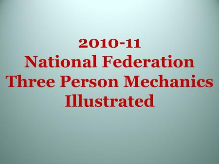 2010-11 National Federation Three Person Mechanics Illustrated.