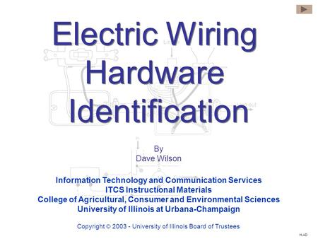 Electric Wiring Hardware Identification Electric Wiring Hardware Identification By Dave Wilson Information Technology and Communication Services ITCS Instructional.