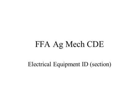 FFA Ag Mech CDE Electrical Equipment ID (section).