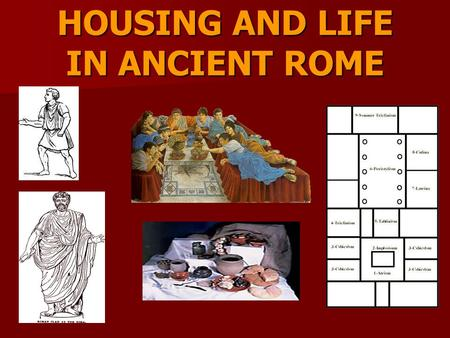 HOUSING AND LIFE IN ANCIENT ROME. TUNICA (TUNIC) SHORT BELTED GARMENT WORN BY MEN, WOMEN, AND CHILDREN IN ANCIENT ROME THE TUNIC WAS WORN UNDERNEATH THE.