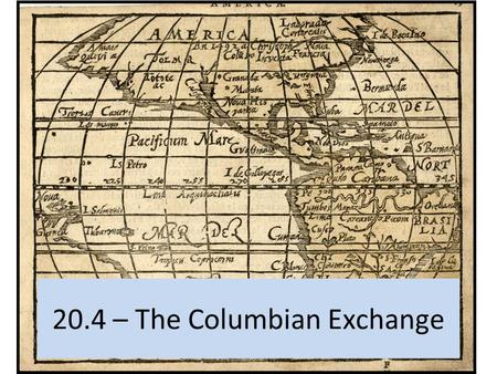 20.4 – The Columbian Exchange