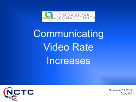 Communicating Video Rate Increases November 13, 2014 Doug Hull.