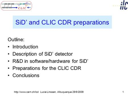 SiD' and CLIC CDR preparations Outline: Introduction Description of SiD' detector R&D in software/hardware for SiD' Preparations for the CLIC CDR Conclusions.