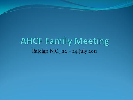 Raleigh N.C., 22 – 24 July 2011. European update.