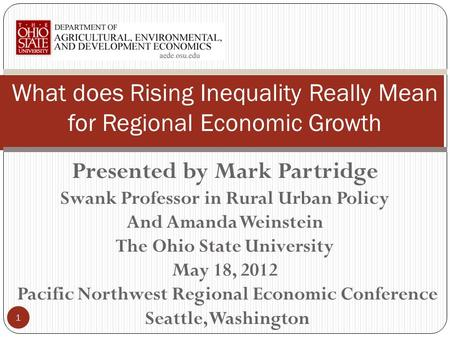 Presented by Mark Partridge Swank Professor in Rural Urban Policy And Amanda Weinstein The Ohio State University May 18, 2012 Pacific Northwest Regional.