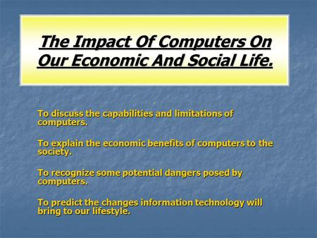 The Impact Of Computers On Our Economic And Social Life.
