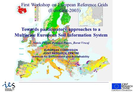 Towards participatory approaches to a Multiscale European Soil Information System Nicola Filippi, Panagos Panos, Borut Vrscaj EUROPEAN COMMISSION JOINT.