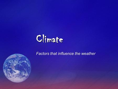 Factors that influence the weather
